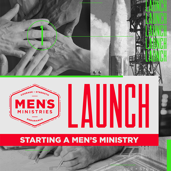 LAUNCH: Starting A Men's Ministry
